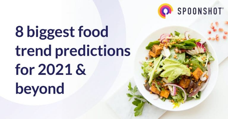 biggest food trend predictions for 2021 & beyond