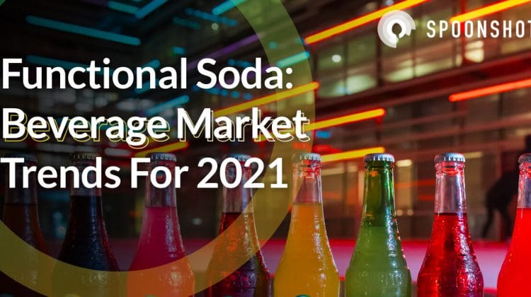 functional soda beverage market trends for 2021 and beyond