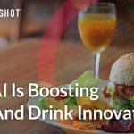 how ai is boosting food and drink innovation