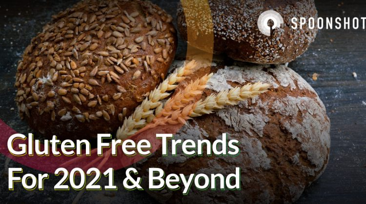 gluten-free trends for 2021 & beyond